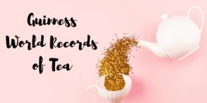 Guinness World Records of Tea