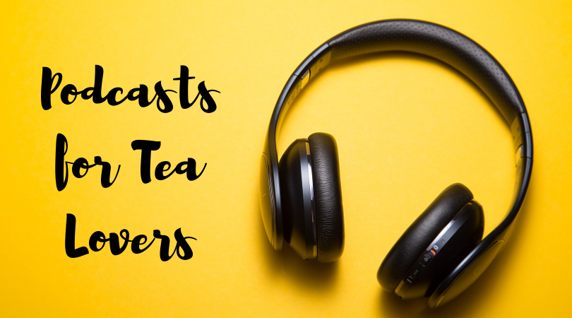 Podcasts for Tea Lovers