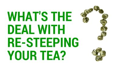 What's the Deal with Re-steeping Your Tea?