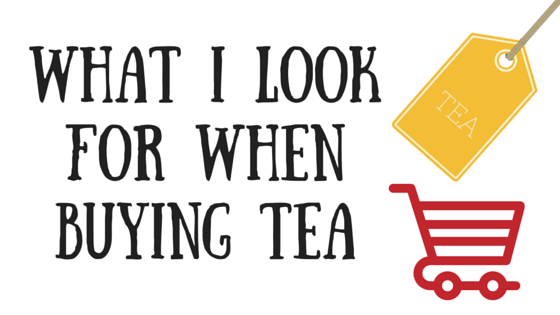 What I Look for When Buying Tea