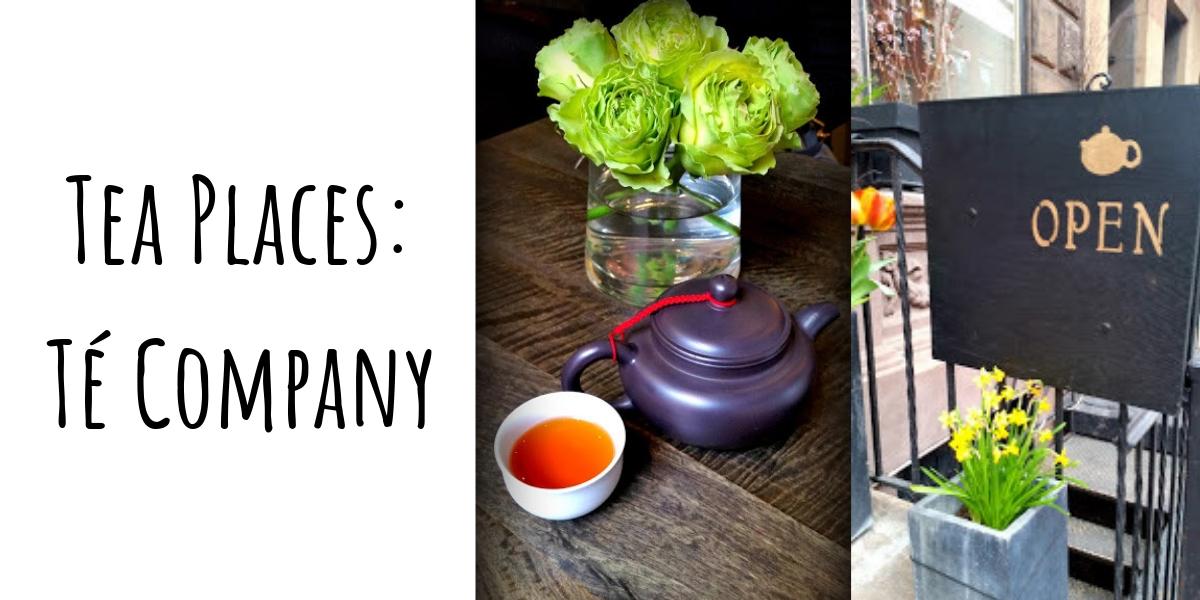Tea Places: Té Company