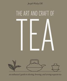 The Art and Craft of Tea by Joseph Wesley Uhl - Joe's wonderfully nerdy yet conversational approach combined with the crisp, modern layout makes for an engaging read.