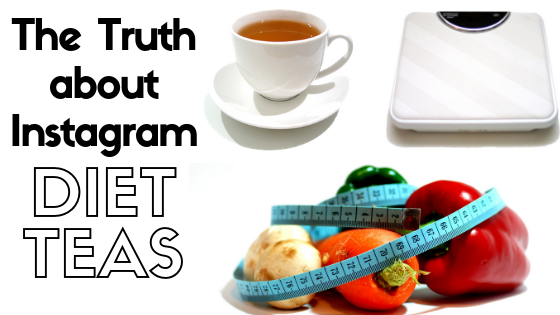 The Truth About Instagram Diet Teas