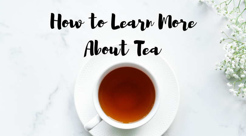 How to Learn More about Tea
