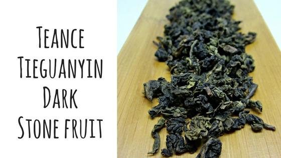 Teance Tieguanyin Dark Stone Fruit