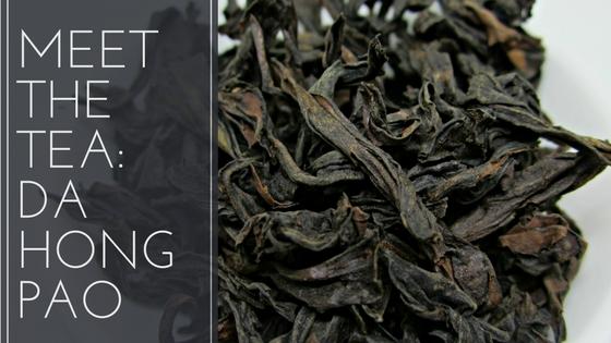 Meet the Tea: Da Hong Pao