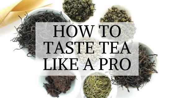 How to Taste Tea Like a Pro