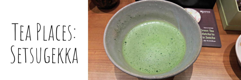 Tea Places: Setsugekka