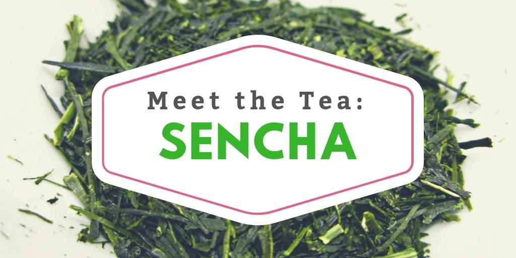 Meet the Tea: Sencha