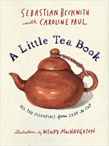A Little Tea Book by Sebastian Beckwith
