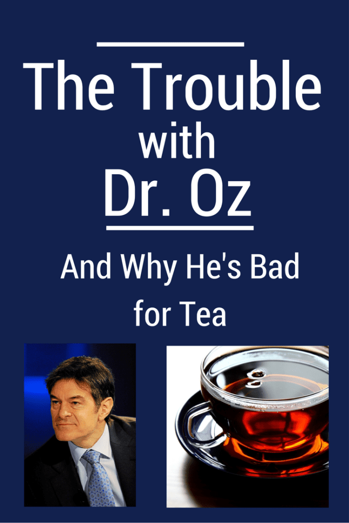 Dr. Oz is bad for tea