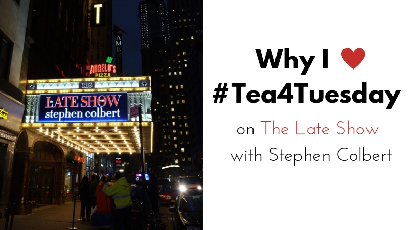 #Tea4Tuesday on The Late Show with Stephen Colbert