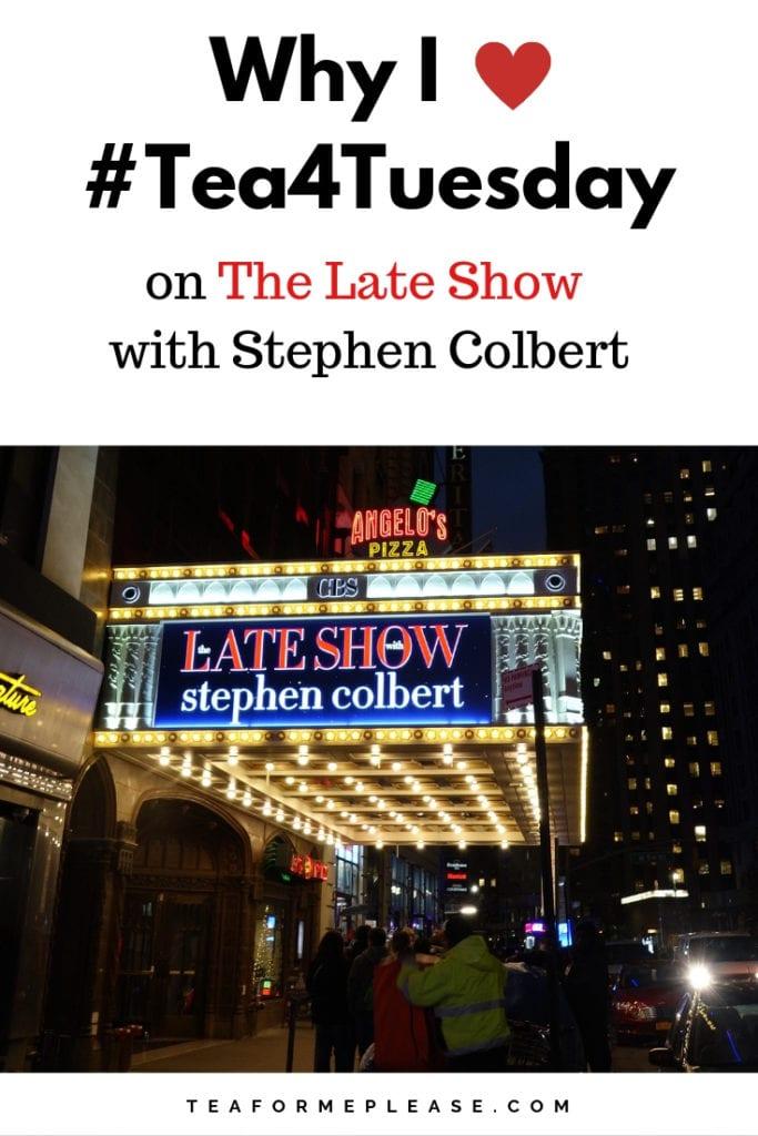 #Tea4Tuesday on The Late Show