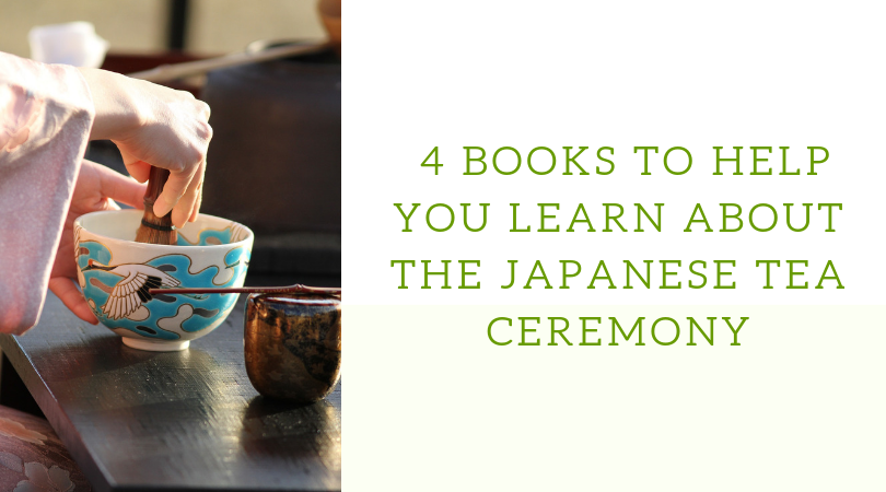BOOKS TO HELP YOU LEARN ABOUT THE JAPANESE TEA CEREMONY