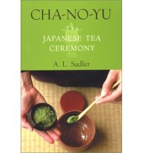 The Japanese Tea Ceremony by A.L. Sadler