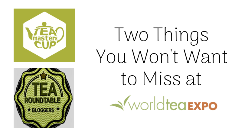 Two Things You Won't Want to Miss at World Tea Expo