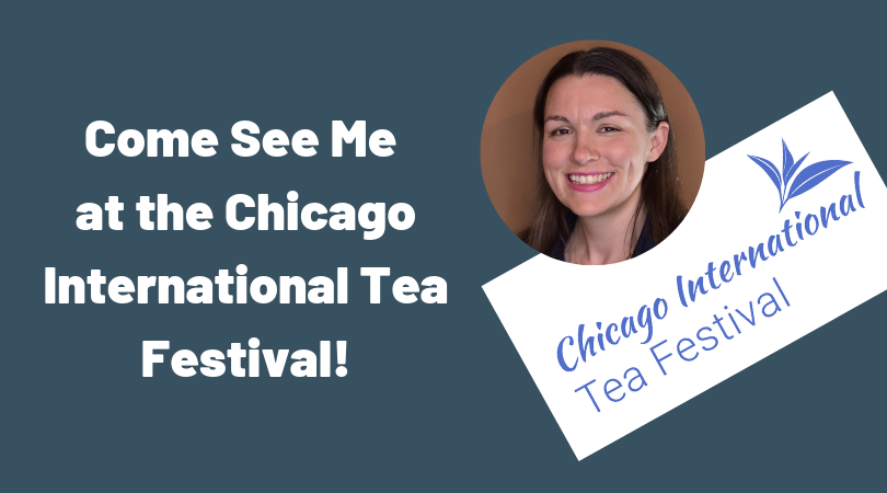 Come See Me at the Chicago International Tea Festival!