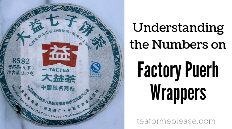 Understanding the Numbers on Factory Puerh Wrappers