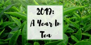 A Year In Tea: 2019