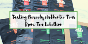 Tasting Fiercely Authentic Teas from Tea Rebellion