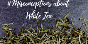 Misconceptions about White Tea