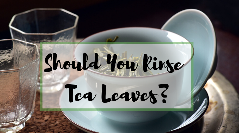 Should You Rinse Tea Leaves?