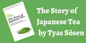 Story of Japanese Tea by Tyas Sōsen