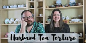 Husband Tea Torture
