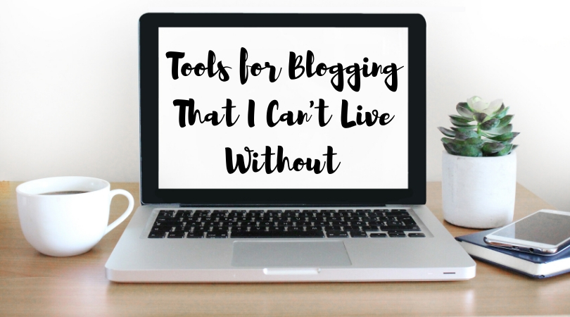 Tools for Blogging That I Can't Live Without