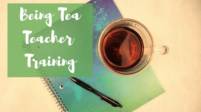 Being Tea Teacher Training