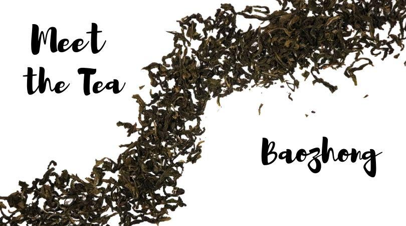 Meet the Tea: Baozhong