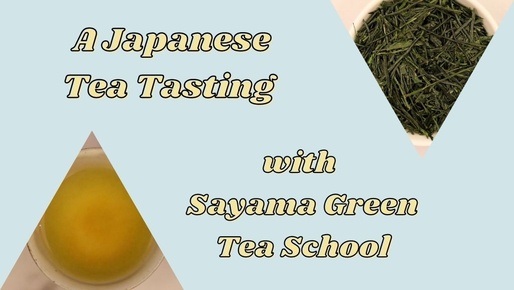 A Japanese Tea Tasting with Sayama Green Tea School