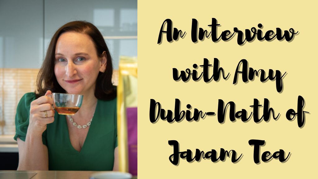 An Interview with Amy Dubin-Nath of Janam Tea