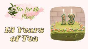 13 Years of Tea